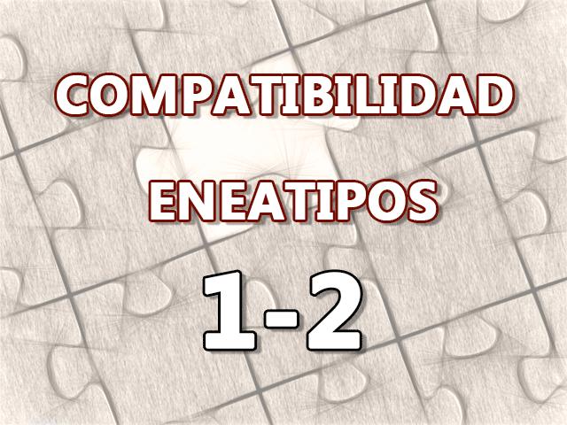Compatibilidad Eneatipos 1-2