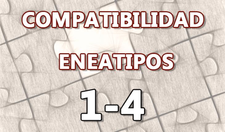 Compatibilidad Eneatipos 1-4