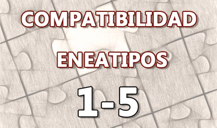 Compatibilidad Eneatipos 1-5
