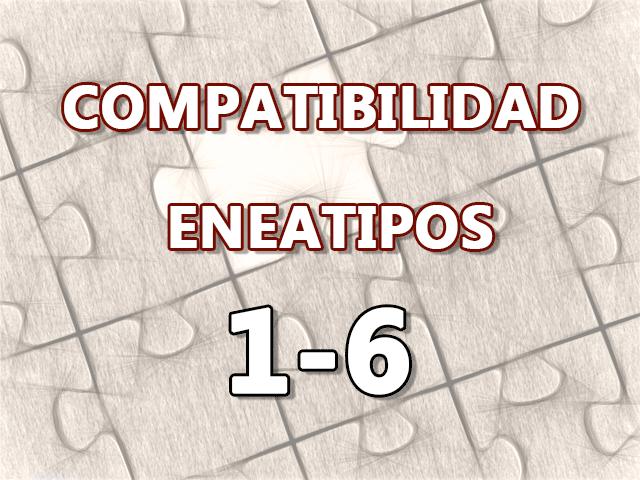 Compatibilidad Eneatipos 1-6