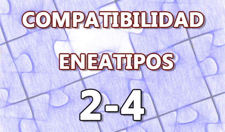 Compatibilidad Eneatipos 2-4