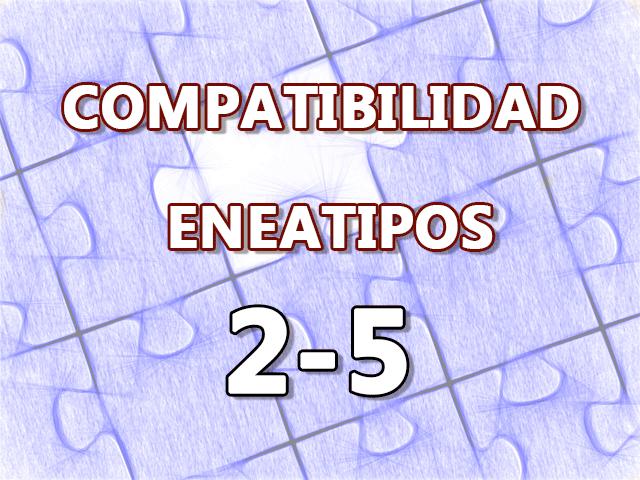Compatibilidad Eneatipos 2-5
