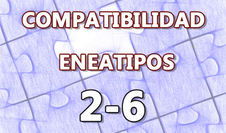 Compatibilidad Eneatipos 2-6