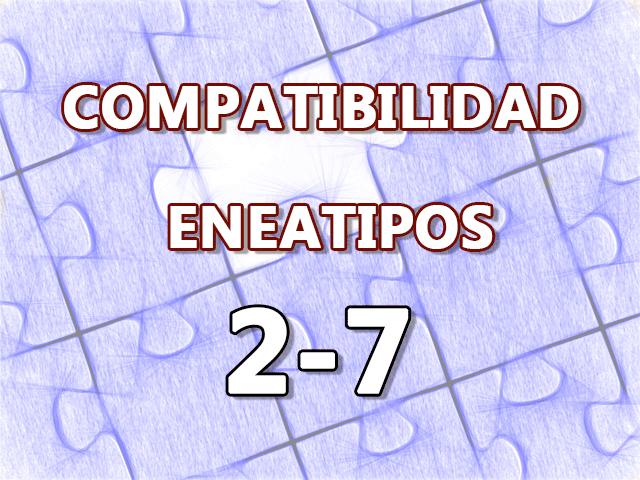 Compatibilidad Eneatipos 2-7