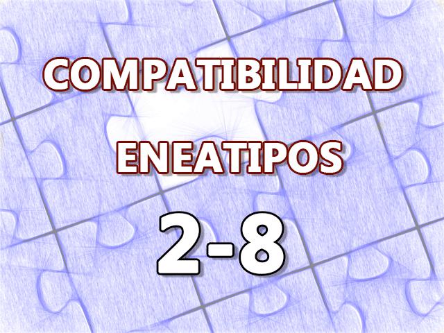 Compatibilidad Eneatipos 2-8