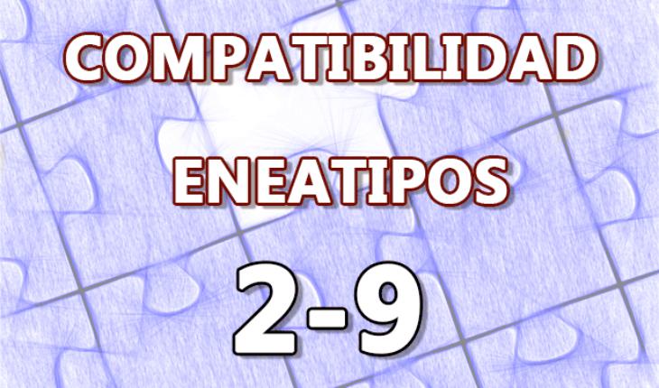 Compatibilidad Eneatipos 2-9