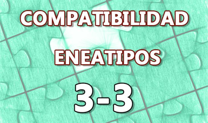Compatibilidad Eneatipos 3-3