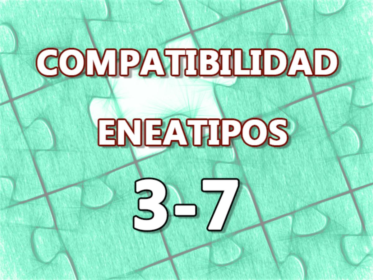 Compatibilidad Eneatipos 3 7 Personalidadyeneagrama Com