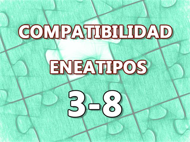 Compatibilidad Eneatipos 3-8