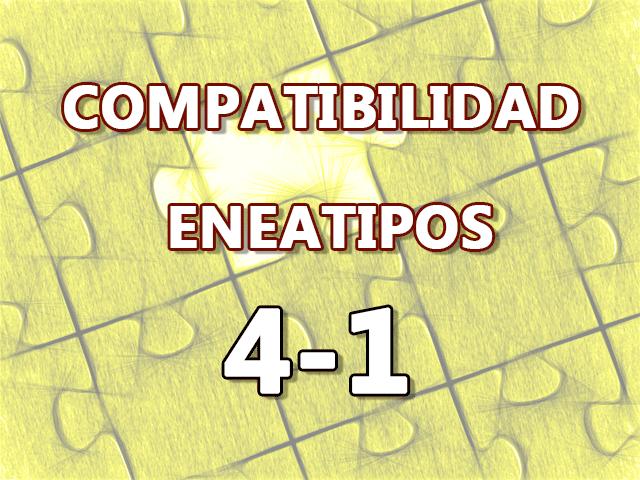 Compatibilidad Eneatipos 4-1