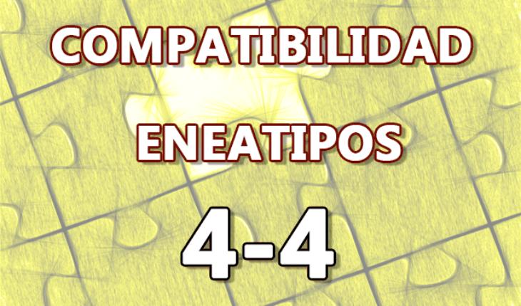 Compatibilidad Eneatipos 4-4