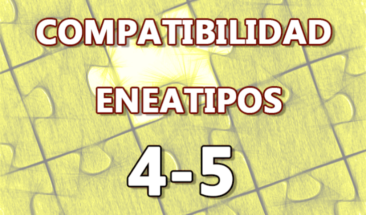 Compatibilidad Eneatipos 4-5