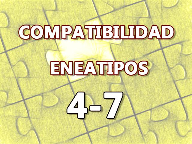 Compatibilidad Eneatipos 4-7