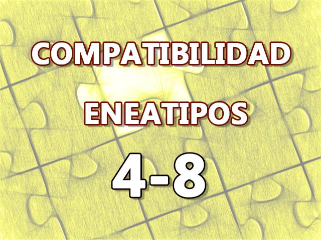 Compatibilidad Eneatipos 4-8