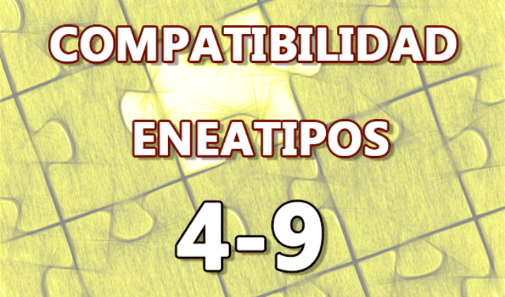Compatibilidad Eneatipos 4-9