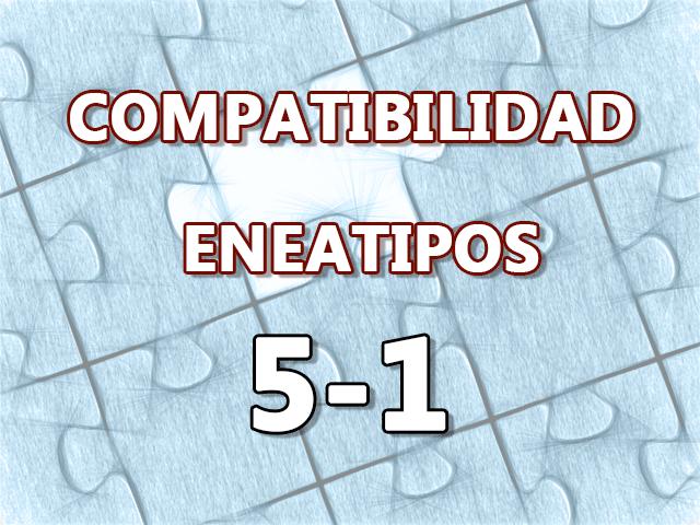 Compatibilidad Eneatipos 5-1