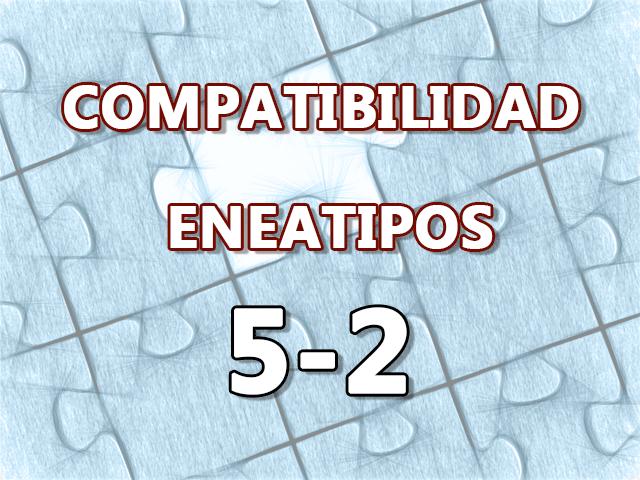 Compatibilidad Eneatipos 5-2