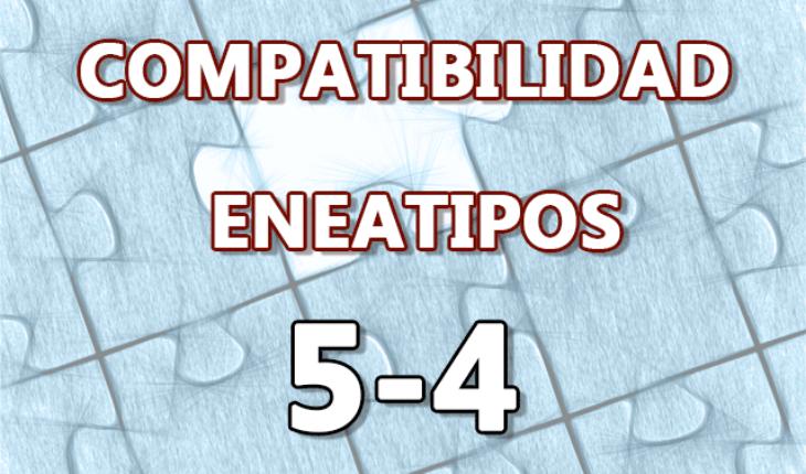 Compatibilidad Eneatipos 5-4