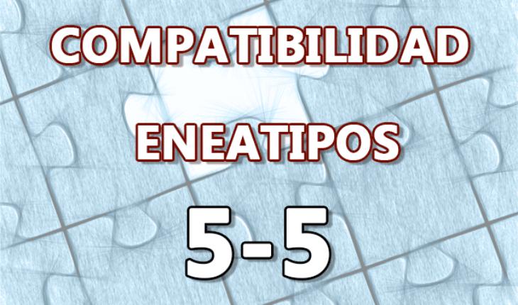 Compatibilidad Eneatipos 5-5