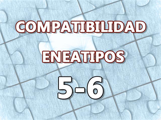 Compatibilidad Eneatipos 5-6