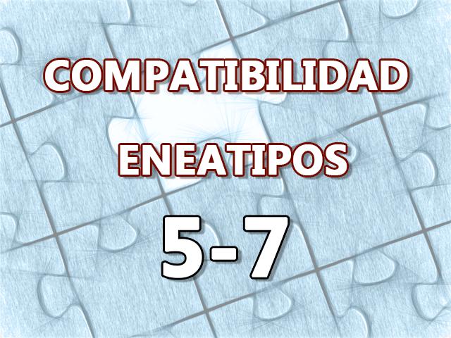 Compatibilidad Eneatipos 5-7