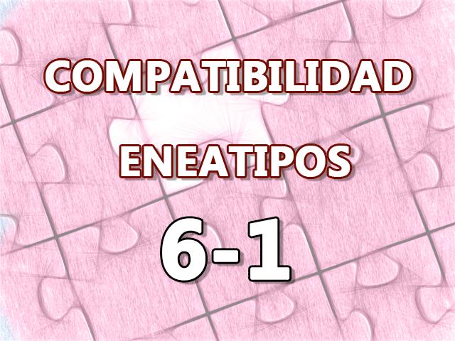 Compatibilidad Eneatipos 6-1