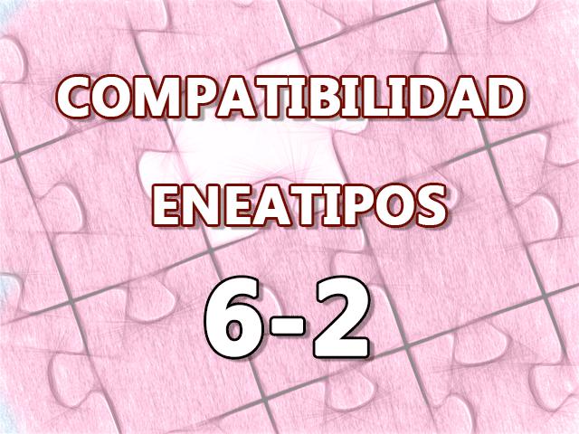 Compatibilidad Eneatipos 6-2