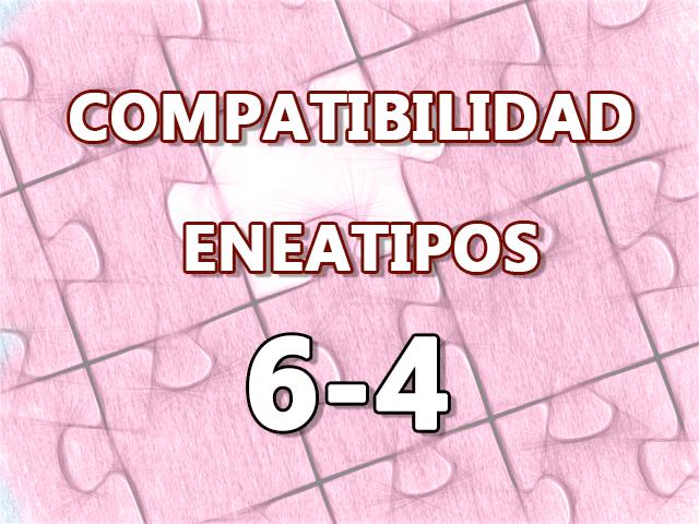 Compatibilidad Eneatipos 6-4