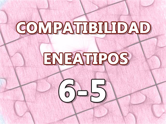 Compatibilidad Eneatipos 6-5