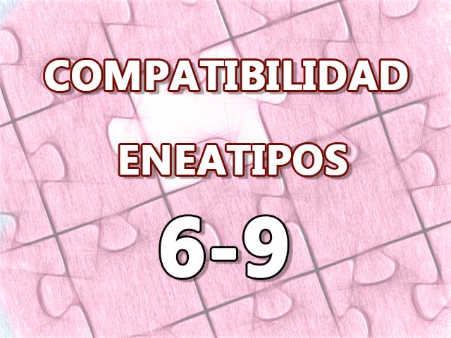 Compatibilidad Eneatipos 6-9