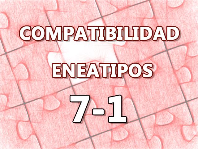 Compatibilidad Eneatipos 7-1