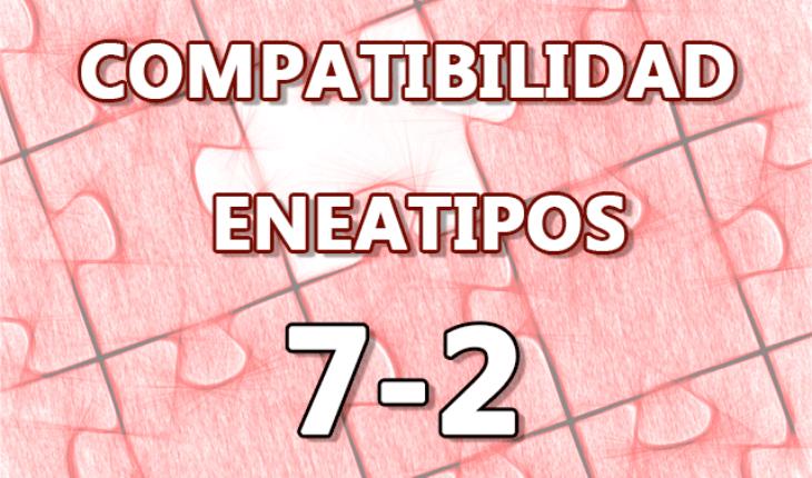 Compatibilidad Eneatipos 7-2