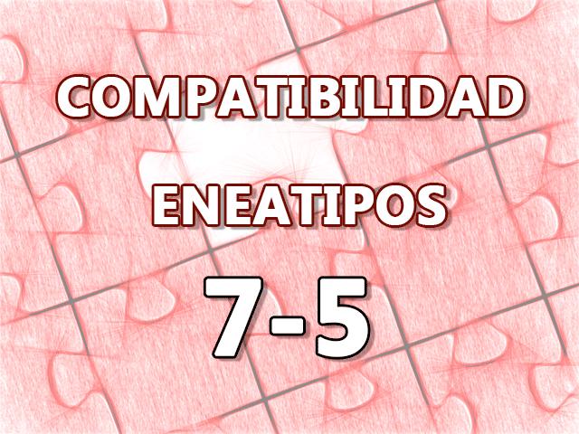 Compatibilidad Eneatipos 7-5