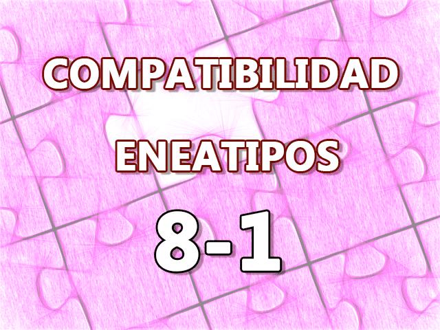 Compatibilidad Eneatipos 8-1