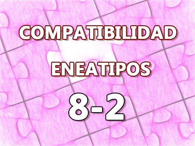 Compatibilidad Eneatipos 8-2