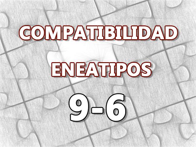 Compatibilidad Eneatipos 9-6