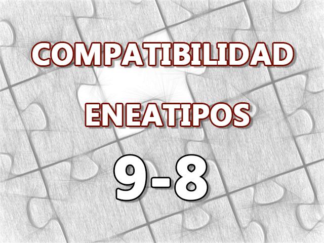 Compatibilidad Eneatipos 9-8