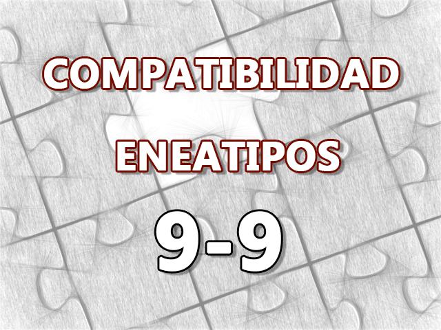 Compatibilidad Eneatipos 9-9
